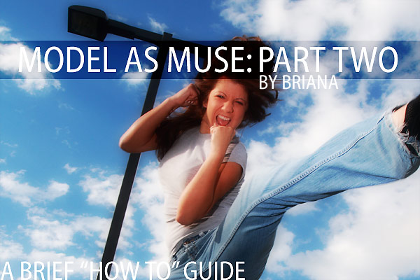 Model as Muse: Part two: by Briana