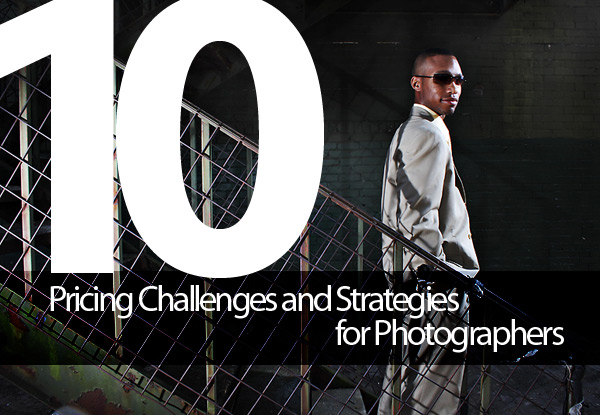 10 Pricing Challenges and Strategies for Photographers on Lighting Essentials