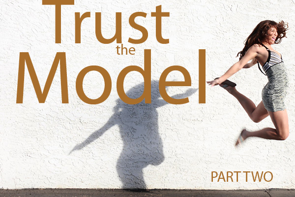 Trust the Model - Part Two by Briana Shaker