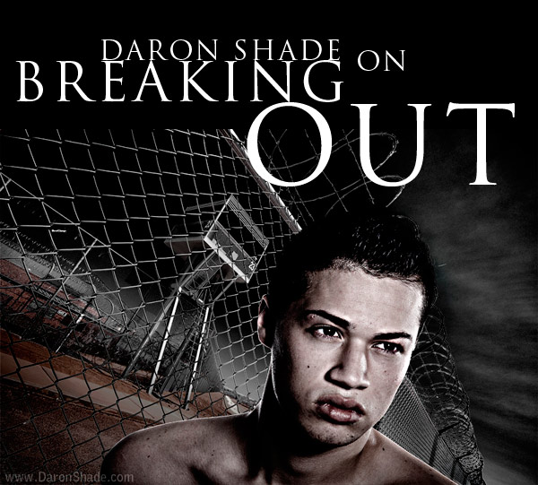 Breaking Out: A Guest Post by Daron Shade