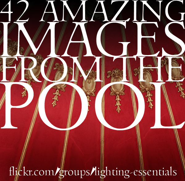 42 Amazing Images From the Flickr Lighting Essentials Pool