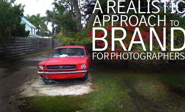 Branding for Photographers: A Realistic Approach