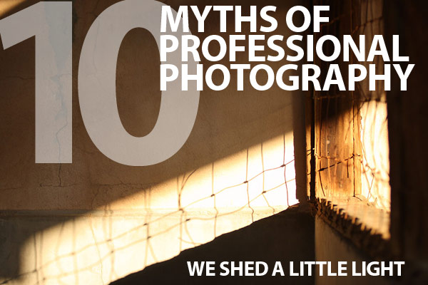 Ten myths of professional commercial photography essentials for ten myths of professional commercial photography aloadofball Images