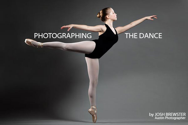 Photographing the Dance by Josh Brewster, Austin Texas Photographer