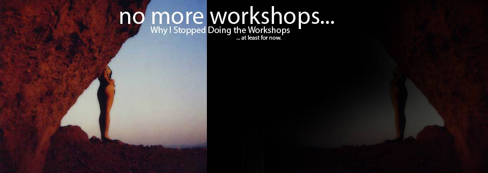 Workshops? A New Direction… After a Break. Maybe.