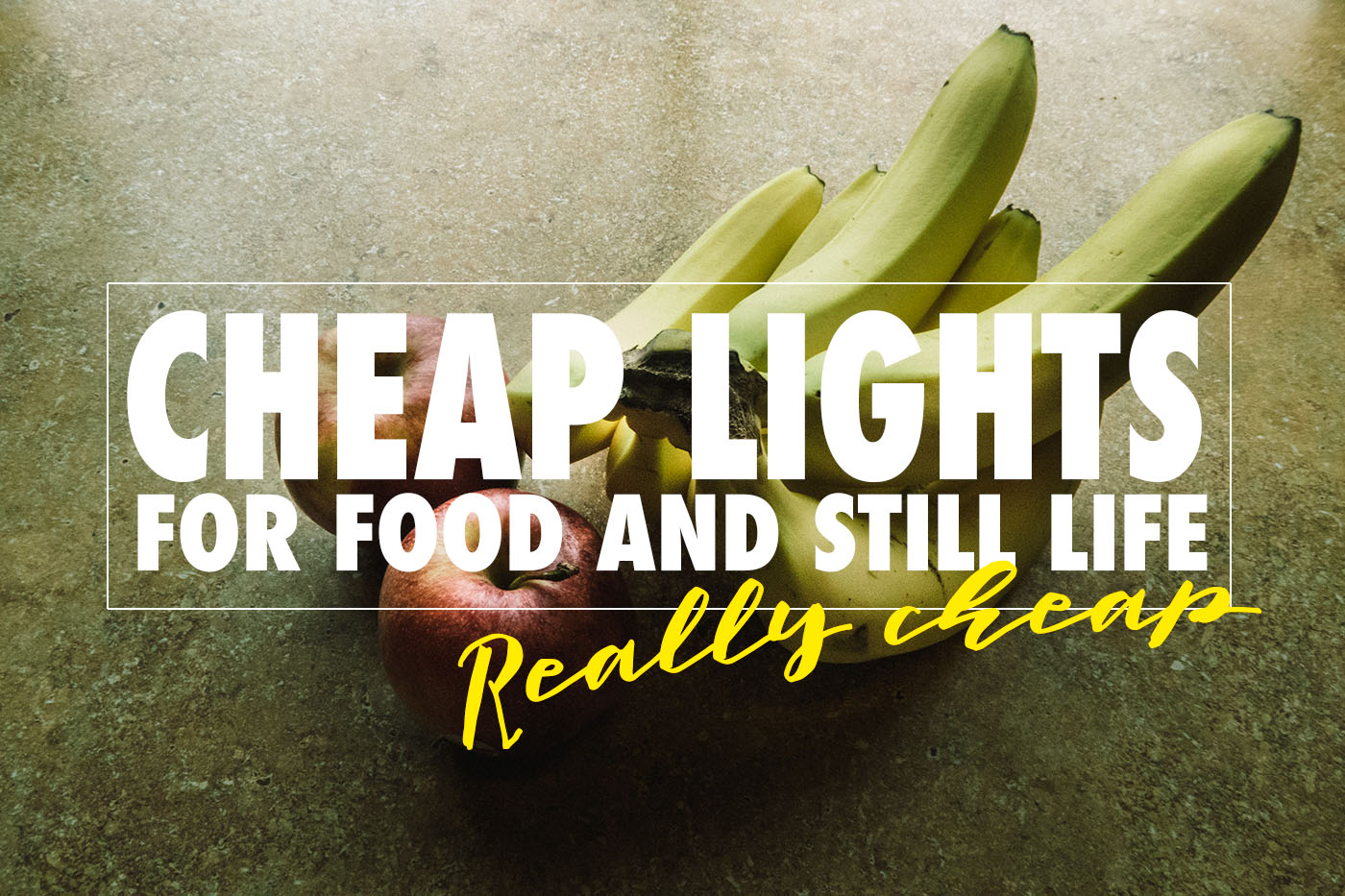 Using Cheap Lights for Food and Still Life Photography